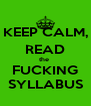 KEEP CALM, READ the  FUCKING SYLLABUS - Personalised Poster A4 size