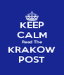 KEEP CALM Read The KRAKOW POST - Personalised Poster A4 size