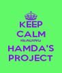 KEEP CALM READING HAMDA'S PROJECT - Personalised Poster A4 size