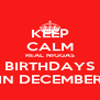 KEEP CALM REAL NIGGAS BIRTHDAYS IN DECEMBER - Personalised Poster A4 size