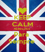 KEEP CALM REBELDES  Para  Sempre  - Personalised Poster A4 size