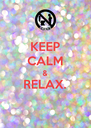 KEEP CALM & RELAX.  - Personalised Poster A4 size