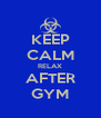 KEEP CALM RELAX AFTER GYM - Personalised Poster A4 size