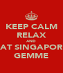KEEP CALM RELAX AND EAT SINGAPORE GEMME - Personalised Poster A4 size