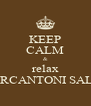 KEEP CALM & relax MARCANTONI SALON - Personalised Poster A4 size