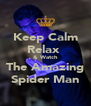Keep Calm Relax  & Watch The Amazing Spider Man - Personalised Poster A4 size