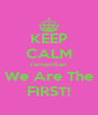 KEEP CALM remember We Are The FIRST! - Personalised Poster A4 size