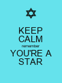 KEEP CALM remember YOU'RE A STAR - Personalised Poster A4 size