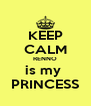 KEEP CALM RENNO is my  PRINCESS - Personalised Poster A4 size