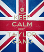 KEEP CALM REP' TAYLOR GANG - Personalised Poster A4 size