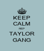 KEEP CALM REP TAYLOR GANG - Personalised Poster A4 size