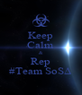 Keep Calm & Rep #Team SoSΔ - Personalised Poster A4 size