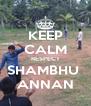KEEP CALM RESPECT SHAMBHU  ANNAN - Personalised Poster A4 size