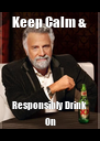 Keep Calm & Responsibly Drink  On - Personalised Poster A4 size