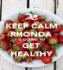 KEEP CALM RHONDA IS GOING TO GET HEALTHY - Personalised Poster A4 size