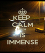 KEEP  CALM RICH IS IMMENSE - Personalised Poster A4 size
