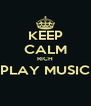 KEEP CALM RICH PLAY MUSIC  - Personalised Poster A4 size