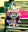 KEEP CALM & RIDE A CAR - Personalised Poster A4 size