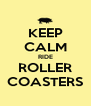 KEEP CALM RIDE ROLLER COASTERS - Personalised Poster A4 size