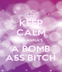 KEEP CALM RIHANNA'S A BOMB ASS BITCH - Personalised Poster A4 size