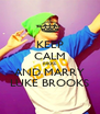 KEEP CALM RIKKE AND MARRY LUKE BROOKS - Personalised Poster A4 size