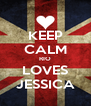 KEEP CALM RIO LOVES JESSICA - Personalised Poster A4 size