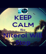 KEEP CALM Rio Niteroi Will Stop - Personalised Poster A4 size