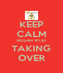 KEEP CALM RISSAH #130 TAKING OVER - Personalised Poster A4 size