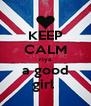 KEEP CALM riya a good girl  - Personalised Poster A4 size