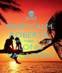 KEEP CALM  ROBERTA    YOU NEED A  NICE LONG VACATION! - Personalised Poster A4 size