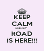 KEEP CALM ROCKY  ROAD IS HERE!!! - Personalised Poster A4 size