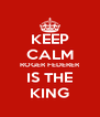 KEEP CALM ROGER FEDERER IS THE KING - Personalised Poster A4 size