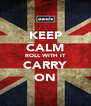 KEEP CALM ROLL WITH IT CARRY ON - Personalised Poster A4 size