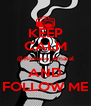 KEEP CALM @Romano_Amaral AND FOLLOW ME - Personalised Poster A4 size