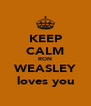 KEEP CALM RON WEASLEY loves you - Personalised Poster A4 size