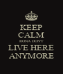 KEEP CALM RONA DON'T LIVE HERE ANYMORE - Personalised Poster A4 size