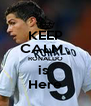 KEEP CALM , RONALDO is  Here - Personalised Poster A4 size