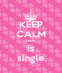 KEEP CALM roos is single - Personalised Poster A4 size