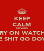 KEEP CALM ROVERS CARRY ON WATCHING THE SHIT GO DOWN - Personalised Poster A4 size
