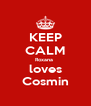 KEEP CALM Roxana  loves Cosmin - Personalised Poster A4 size