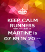 KEEP CALM RUNNERS GSM Portable of MARTINE is 07 89 15 20 -- - Personalised Poster A4 size