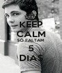 KEEP CALM SÓ FALTAM 5 DIAS - Personalised Poster A4 size