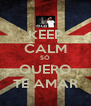 KEEP CALM SÓ QUERO TE AMAR - Personalised Poster A4 size