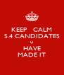 KEEP   CALM S.4 CANDIDATES U HAVE MADE IT - Personalised Poster A4 size