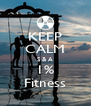 KEEP CALM S & A 1% Fitness - Personalised Poster A4 size