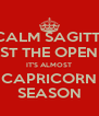 KEEP CALM SAGITTARIUS YALL JUST THE OPENING ACT IT'S ALMOST CAPRICORN SEASON - Personalised Poster A4 size