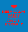 KEEP CALM  SALLY YOUR SEXY  AND I  KNOW IT - Personalised Poster A4 size