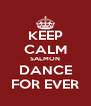 KEEP CALM SALMON DANCE FOR EVER - Personalised Poster A4 size