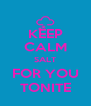 KEEP CALM SALT FOR YOU TONITE - Personalised Poster A4 size