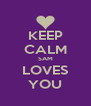 KEEP CALM SAM LOVES YOU - Personalised Poster A4 size